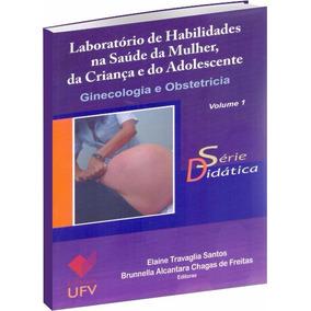 Laboratório De Habilidades Na Saúde Da Mulher Vol. 1