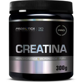 Creatina Pura 300g - Probiotica - Original -