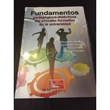 Fundamentos Pedagógicos Didácticos En La Universidad