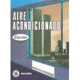 Manual De Aire Acondicionado Carrier Marcombo Libro Digital