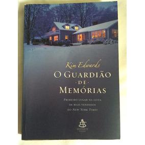 Livro O Guardião De Memórias - Kim Edwards