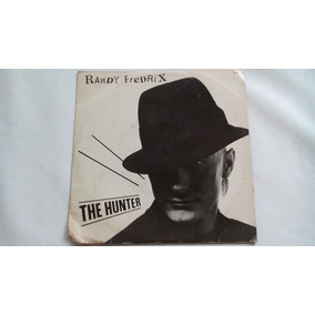 Compacto - Randy Fredrix - The Hunter - Single - 1984