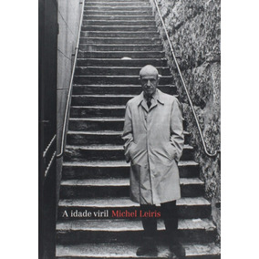 Livro A Idade Viril Michel Leiris Cosac Naify