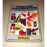 Complexo Agroindustrial - O Agribusiness Brasileiro