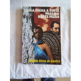 * Osório Alves De Castro - Maria Fecha A Porta - Literatura
