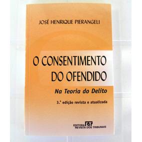 Livro O Consentimento Do Ofendido Na Teoria Do Delito-3ªed