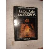 Libro La Isla De Los Perros , Miguel Aleman Velasco , Año 19