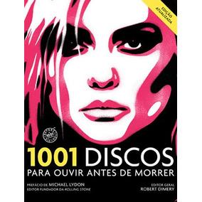 1001 Discos Para Ouvir Antes De Morrer - Edição Atualizada
