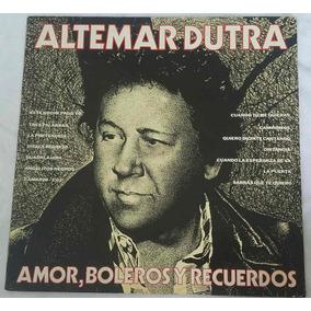 Lp Altemar Dutra-amor, Boleros Y Recuerdos