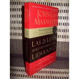 Las 21 Leyes Irrefutables Del Liderazgo, John C. Maxwell