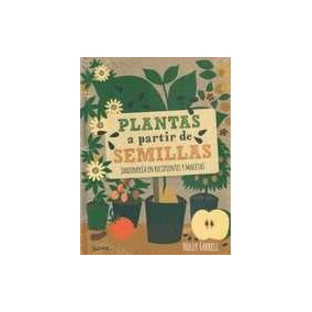 Plantas A Partir De Semillas Holly Farrell,