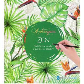 Arterapia - Zen - Relaja Tu Mente Y Piensa En Positivo