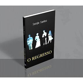 Livro O Regresso - Sergio Santos - Frete 6 Reais
