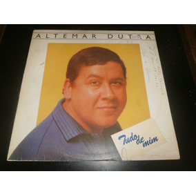 Lp Altemar Dutra - Tudo De Mim, Disco Vinil, Ano 1972