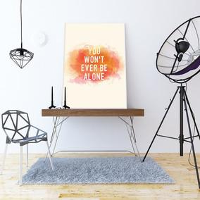 Pôster You Won´t Ever Be Alone Decorativo - Tamanho A3