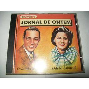 Cd Jornal De Ontem - Orlando Silva E Odete Amaral* Fts.reais