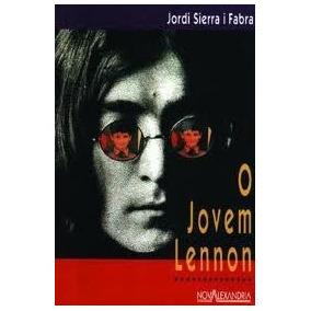 Livro-o Jovem Lennon:jordi Sierra I Fabra:john Lennon-otimo