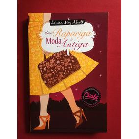 Livro - Uma Rapariga À Moda Antiga - Louisa May Alcott