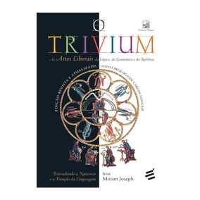 Livro O Trivium - Irmã Miriam Joseph