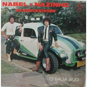 Lp Nabel E Nazinho - Os Moderninhos - O Baja Bug - Gaivota