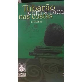 Livro Tubarão Com A Faça Nas Costas Crônicas Cezar Dias