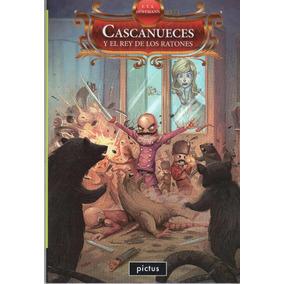 Cascanueces Y El Rey De Los Ratones / E T A Hoffmann