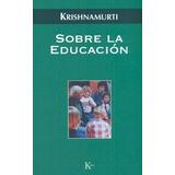 Sobre La Educación (sabiduría Perenne); Jiddu Krishnamurti