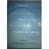 Dilson De Alvarenga Menezes Amor Hexagono 4 Livros Box