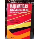 Matematica Básicas Con Vectores Y Matrices Por Taylor Y Wade