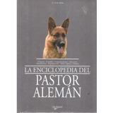 La Enciclopedia Del Pastor Alemán De Giorgio Teich Alasia