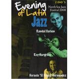 Evening Of Latin Jazz North Sea Jazz Festival 2008 Dvd