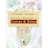 Dicionario-almanaque De Comes & Bebes: Acessorios, Bebidas,