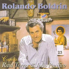 Cd Rolando Boldrin- Canta Raul Torres & João Pacífico.