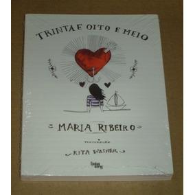 Trinta E Oito E Meio Maria Ribeiro Livro Novo