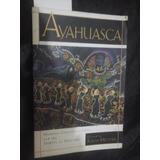 Ayahuasca Human Consciousness Ralph Metzner