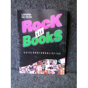 Rock In Books-catalogo Anual-1991 / 1992-livraria Do Rock