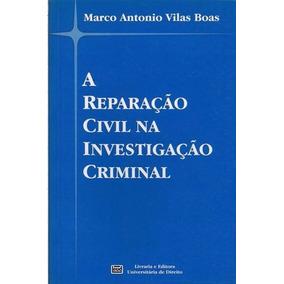 A Reparação Civil Na Investigação Criminal Marco Vilas Boas