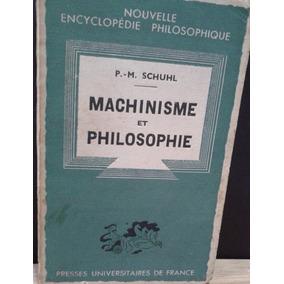 Machinisme Et Philosophie - P-m. Schuhl - Pronta Entrega