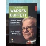 Faça Como Warren Buffett - Mary Buffett & David Clark