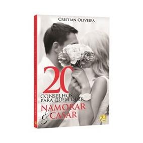 20 Conselhos Para Quem Quer Namorar E Casar