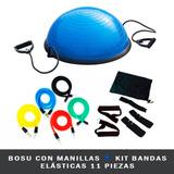 Bosu Con Manillas + Kit Bandas 11 Piezas Elásticas  e0d3b3390804