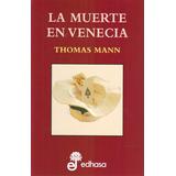 Thomas Mann - La Muerte En Venecia - Tapa Dura