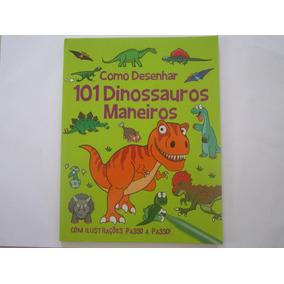 Como Desenhar 101 Dinossauros Maneiros