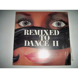 Remixed To Dance 2 - Lp
