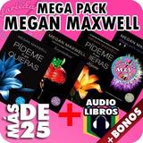 Mega Pack Libros Megan Maxwell Pídeme Lo Que Quieras + Bonos