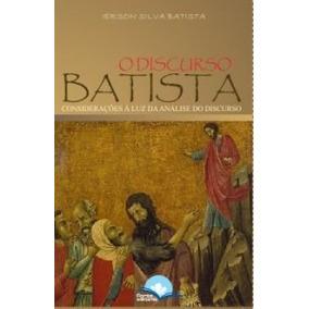 O Discurso Batista - Ierson Silva Batista
