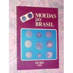Livro- Moedas Do Brasil-colonia Imperial A 1932- + Brinde