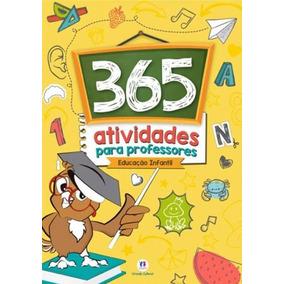 Livro 365 Atividades Professores Educação Infantil Promoção