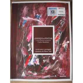 Livro: O Desejo De Pintar - Organização De Denyse Cantuária