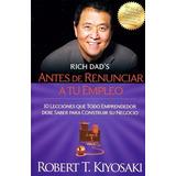 Libro Ante De Renunciar A Tu Empleo Nuevo De Robert Kiyosaki